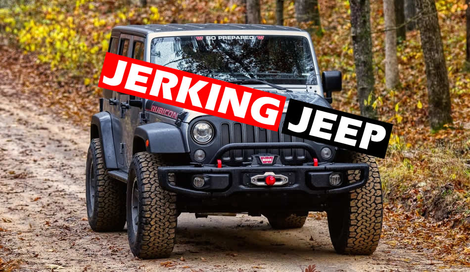 Why Is My Jeep Wrangler Jerking While Accelerating ...